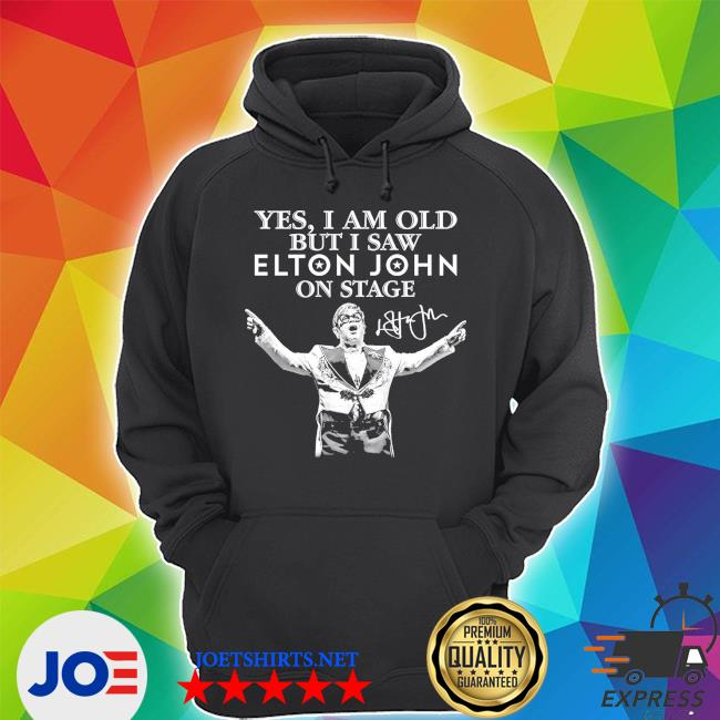 Official yes i am old but i saw elton john on stage signature s Unisex Hoodie