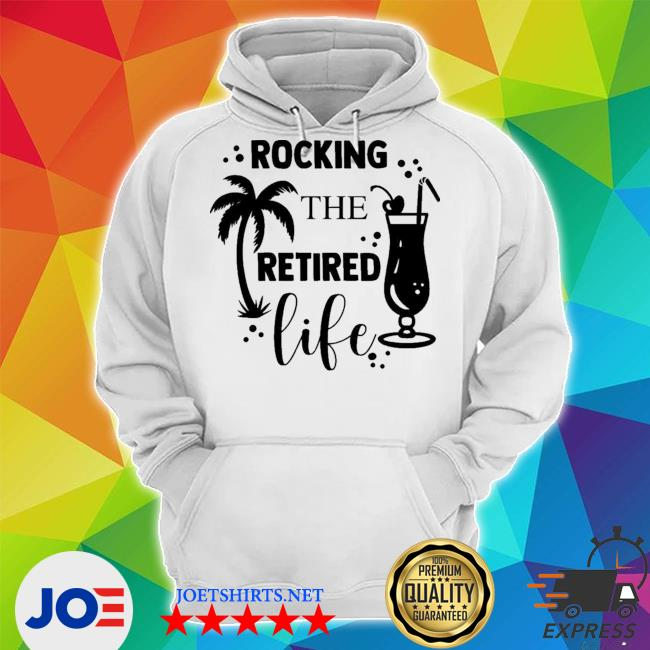 Rocking the retired life s Unisex Hoodie