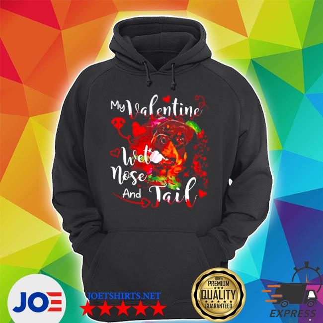 Rottweiler my Valentine wet nose and jail s Unisex Hoodie