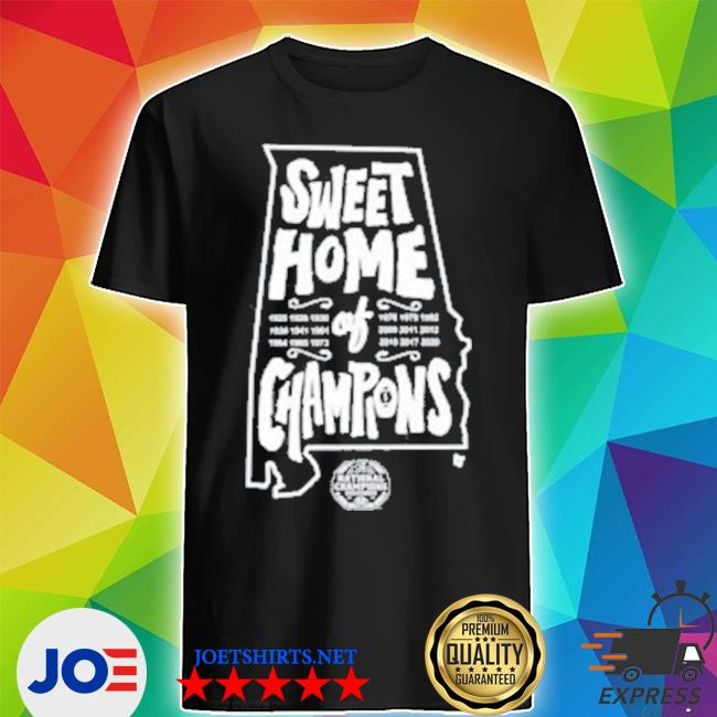 Sweet home of champions shirt
