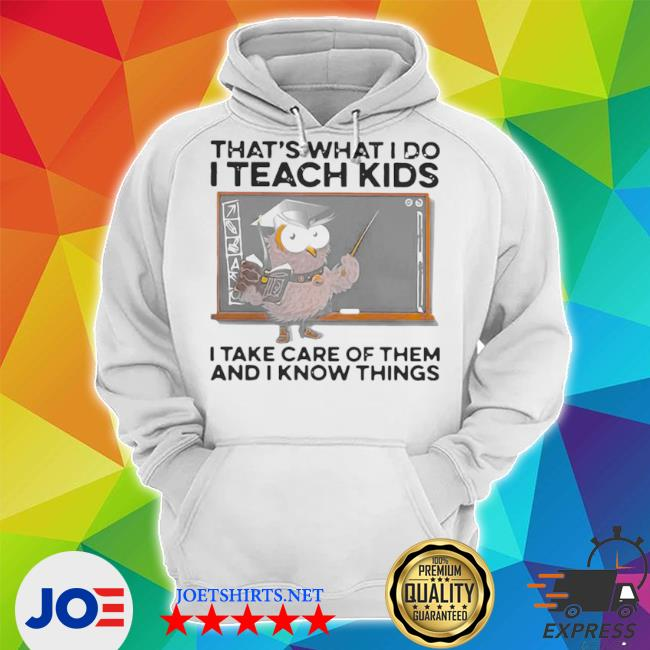 That's what I do I teach kids I take care of them and I know things owl halloween s Unisex Hoodie