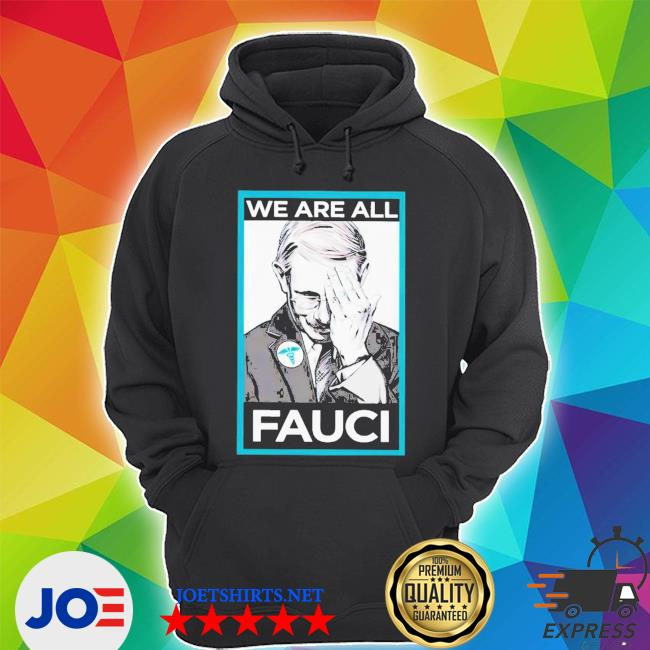We are all faucI s Unisex Hoodie