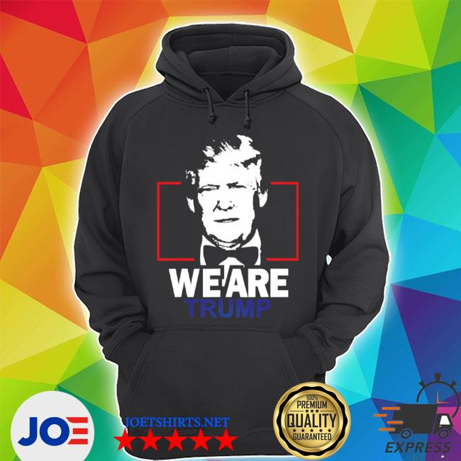 We are Trump s Unisex Hoodie