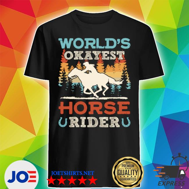 World's okayest horse rider vintage retro shirt