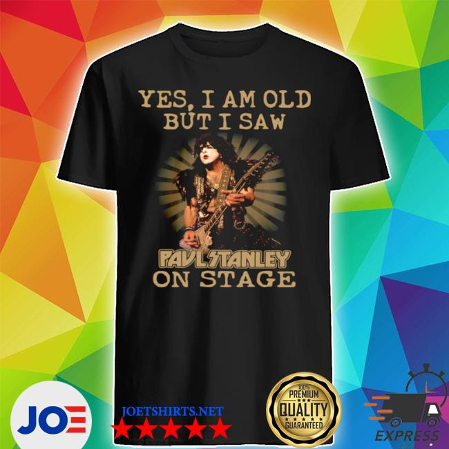 Yes I am old but I saw pavlitanley on stage shirt