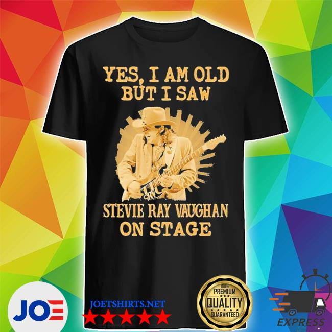 Yes I am old but I saw stevie ray vaughan on stage shirt
