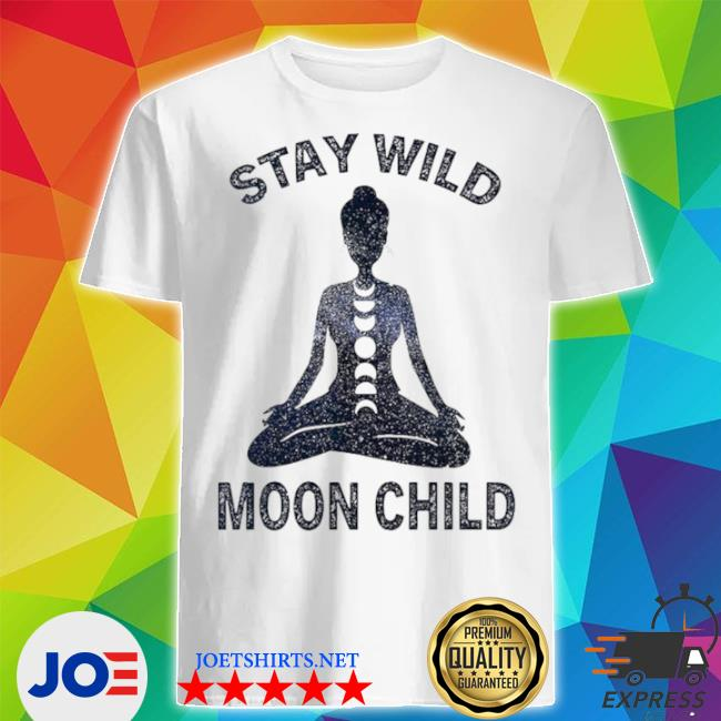 Yoga stay wild moon child shirt